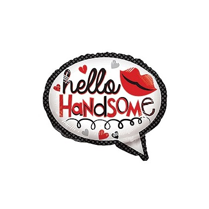 """Hello Handsome"" Mylar Balloon"